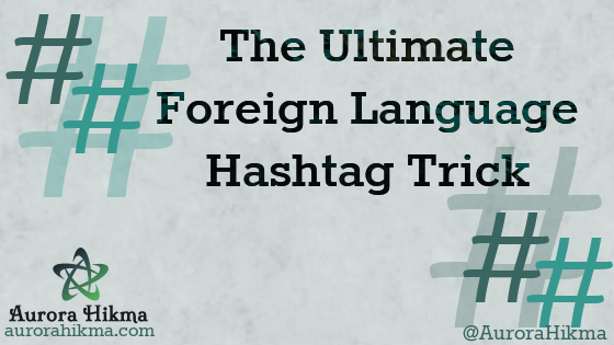 The Ultimate Foreign Language Hashtag Trick