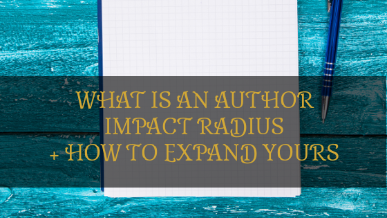 What is an Author Impact Radius + How to Expand Yours