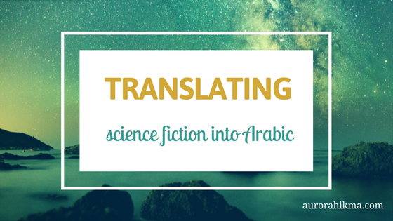 Translating Science Fiction into Arabic