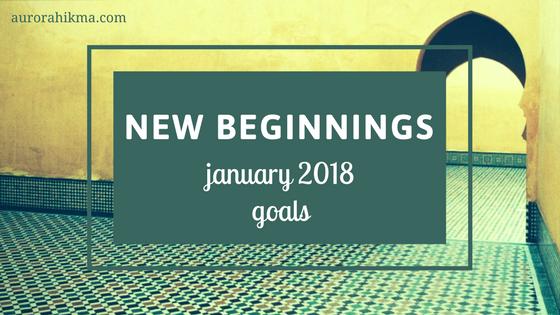 New Beginnings: January 2018 Goals