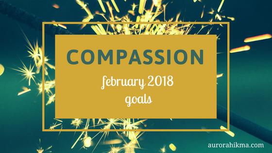 Compassion: February 2018 Goals
