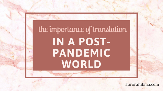 The Importance of Translation in a Post-Pandemic World