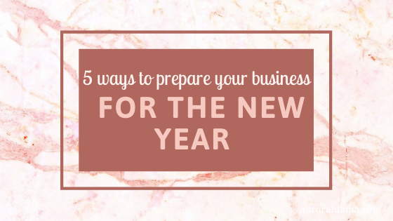 5 Ways to Prepare Your Business for the New Year